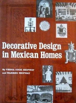 Decorative Design in Mexican Homes by Verna Cook Shipway