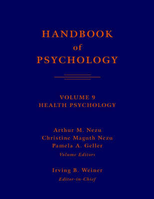 Handbook of Psychology: v. 9: Health Psychology