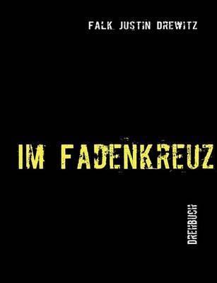 Im Fadenkreuz by Falk Justin Drewitz