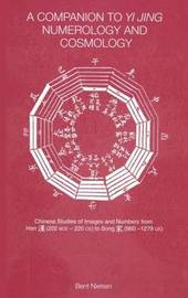 A Companion to Yi jing Numerology and Cosmology by Bent Nielsen