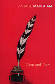Then And Now by W.Somerset Maugham