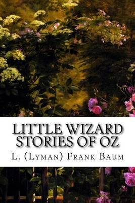 Little Wizard Stories of Oz by L (Lyman) Frank Baum image
