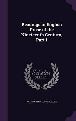 Readings in English Prose of the Nineteenth Century, Part 1 by Raymond Macdonald Alden image
