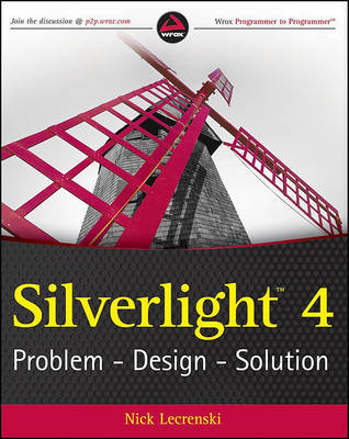 Silverlight 4: Problem - Design - Solution by Nick Lecrenski