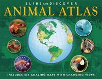 Slide and Discover: Animal Atlas by Barbara Taylor