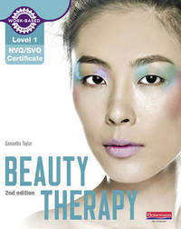 Level 1 NVQ/SVQ Certificate Beauty Therapy Candidate Handbook 2nd edition by Samantha Taylor