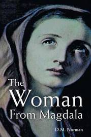 The Woman from Magdala by D M Norman