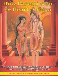 How Parvati Won the Heart of Shiva by Harish Johari