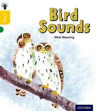 Oxford Reading Tree inFact: Oxford Level 5: Bird Sounds by Mick Manning