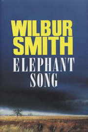 Elephant Song by Wilbur Smith image