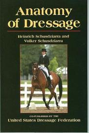 Anatomy of Dressage by Heinrich Schusdziarra image
