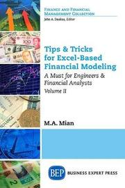 Tips & Tricks for Excel-Based Financial Modeling, Volume II by M. A. Mian image