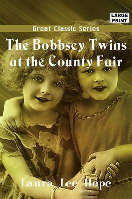 The Bobbsey Twins at the County Fair by Laura Lee Hope image