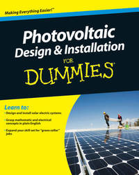 Photovoltaic Design and Installation For Dummies by Ryan Mayfield
