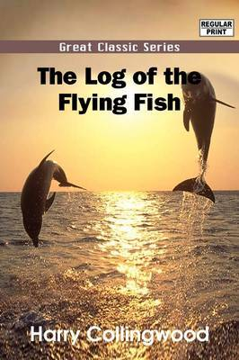 The Log of the Flying Fish by Harry Collingwood image