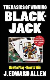 The Basics of Winning Blackjack by J.Edward Allen