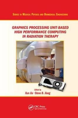 Graphics Processing Unit-Based High Performance Computing in Radiation Therapy