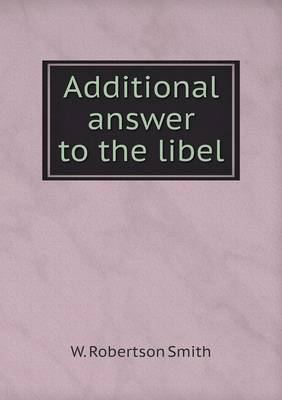 Additional Answer to the Libel by W Robertson Smith