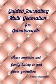 Guided Journaling Multi Generation for Grandparents by Amber Richards