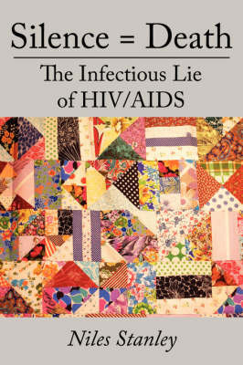 Silence = Death: The Infectious Lie of HIV/AIDS by Niles Stanley image