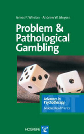 Problem and Pathological Gambling by James P. Whelan image