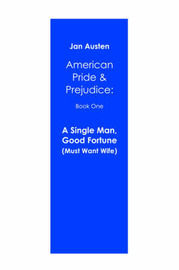 A Single Man, Good Fortune (Must Want Wife): American Pride & Prejudice: Book One by Jan Austen image