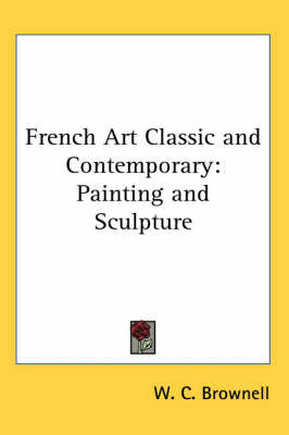 French Art Classic and Contemporary: Painting and Sculpture by W.C. Brownell image