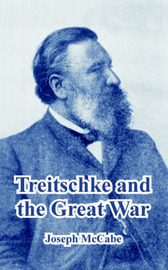 Treitschke and the Great War by Joseph McCabe image