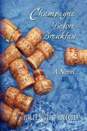 Champagne Before Breakfast by Bridget Paige image