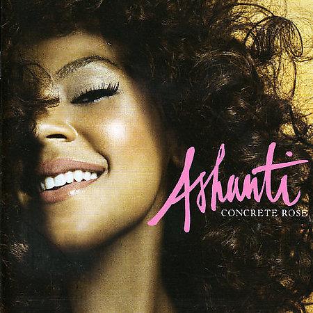 Concrete Rose by Ashanti (R&B)