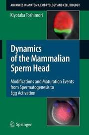 Dynamics of the Mammalian Sperm Head by Kiyotaka Toshimori
