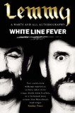 White Line Fever: Lemmy - The Autobiography by Lemmy Kilmister
