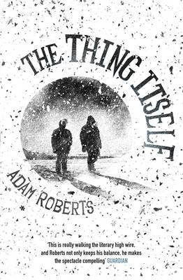 The Thing Itself by Adam Roberts image