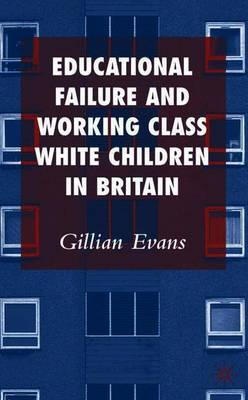 Educational Failure and Working Class White Children in Britain by Gillian Evans image