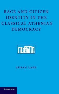 Race and Citizen Identity in the Classical Athenian Democracy by Susan Lape image