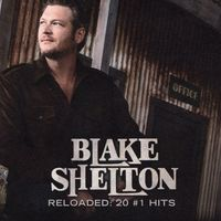 Reloaded: 20 #1 Hits by Blake Shelton