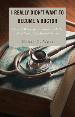 I Really Didn't Want to Become a Doctor by Howie C. Wolf image