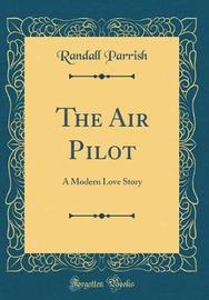 The Air Pilot by Randall Parrish