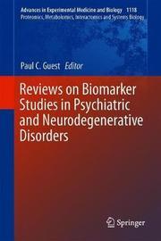 Reviews on Biomarker Studies in Psychiatric and Neurodegenerative Disorders