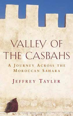 Valley Of The Casbahs by Jeffrey Tayler image