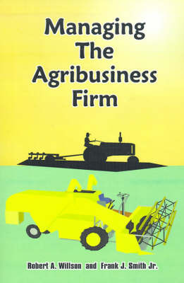 Managing the Agribusiness Firm by Frank J Smith image