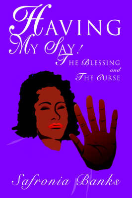 Having My Say!: The Blessing and the Curse by Safronia Banks image