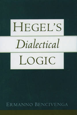 Hegel's Dialectical Logic by Ermanno Bencivenga image