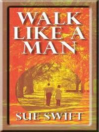 Walk Like a Man by Sue Swift image
