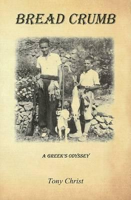 Bread Crumb: A Greek's Odyssey by Tony Christ image