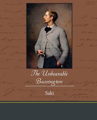 The Unbearable Bassington by Saki