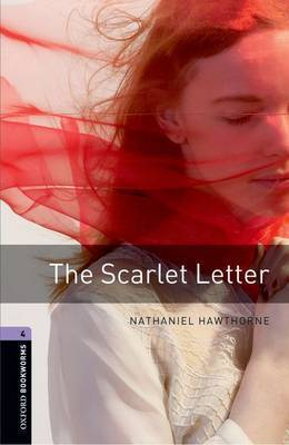 Oxford Bookworms Library: Level 4:: The Scarlet Letter by Nathaniel Hawthorne