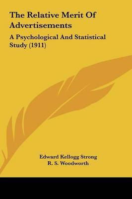 The Relative Merit of Advertisements: A Psychological and Statistical Study (1911) by Edward Kellogg Strong