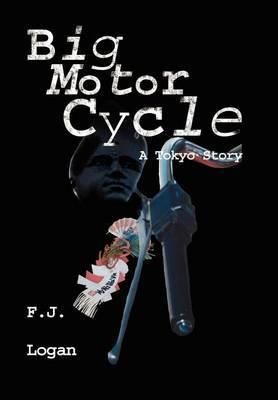 Big Motorcycle by F. J. Logan