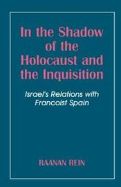 In the Shadow of the Holocaust and the Inquisition by Raanan Rein image